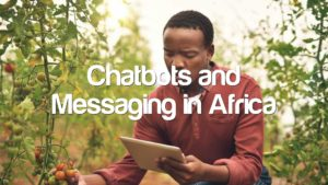 Chatbots and Messaging in Africa