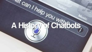 A History of Chatbots