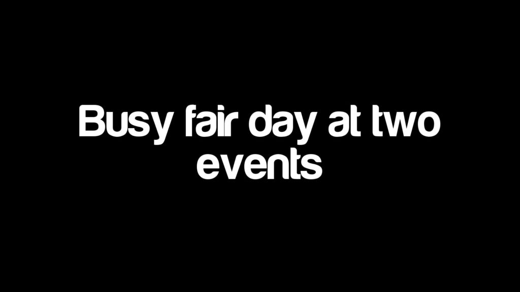 Busy fair day at two events
