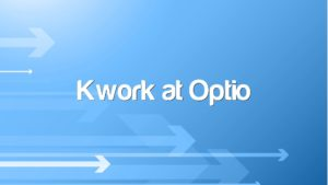 Kwork at Optio