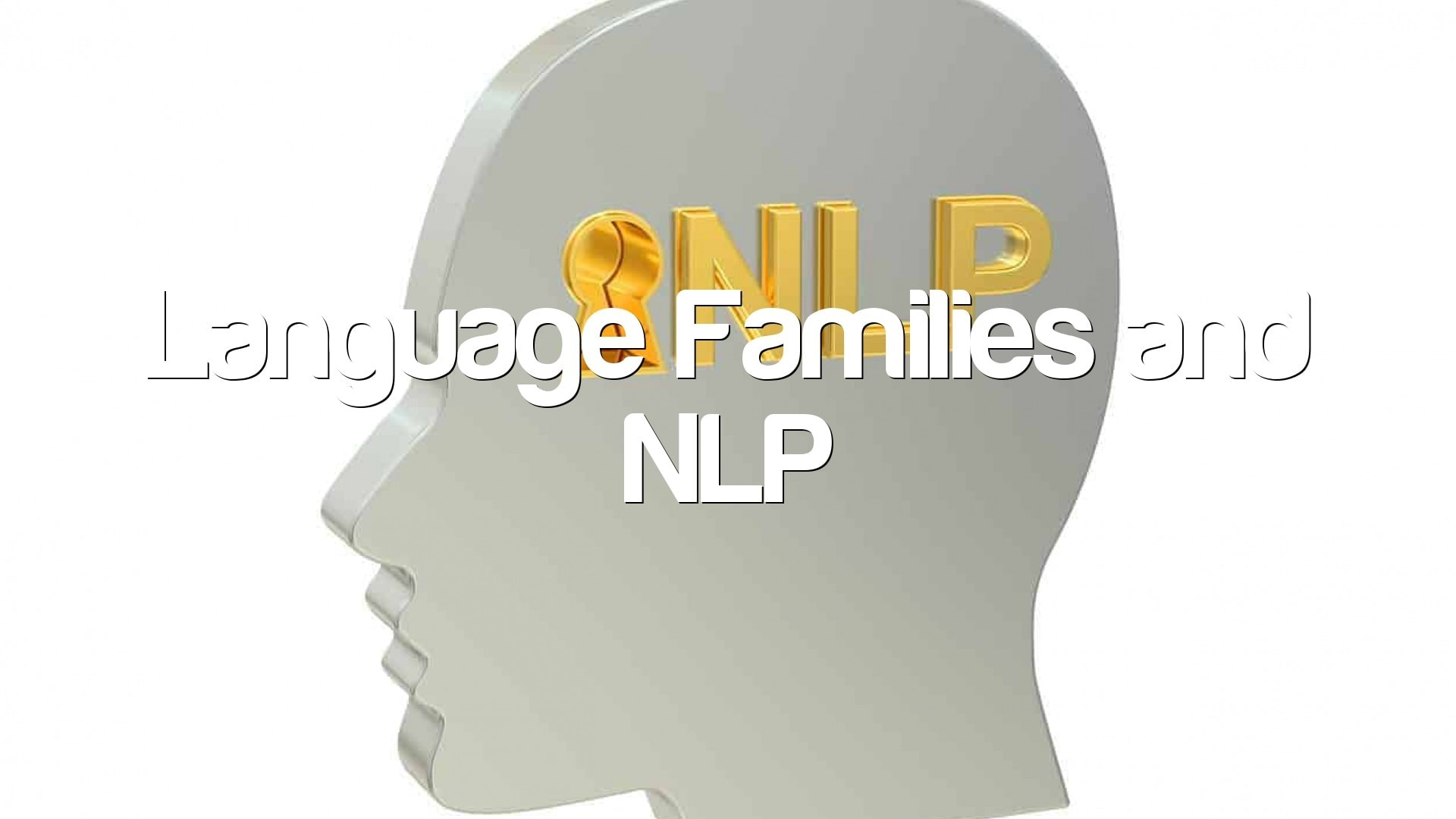Language Families and NLP
