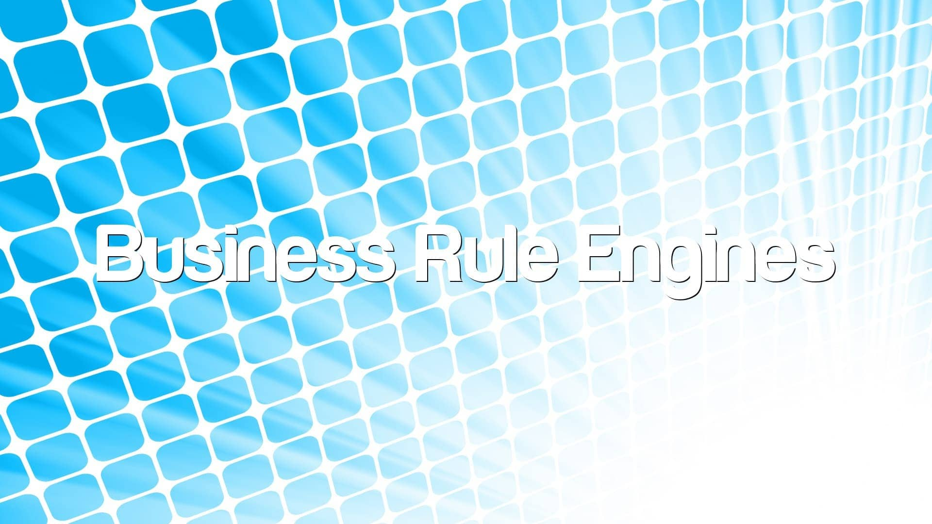 Business Rule Engines