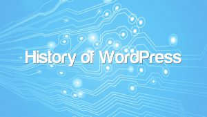 History of WordPress