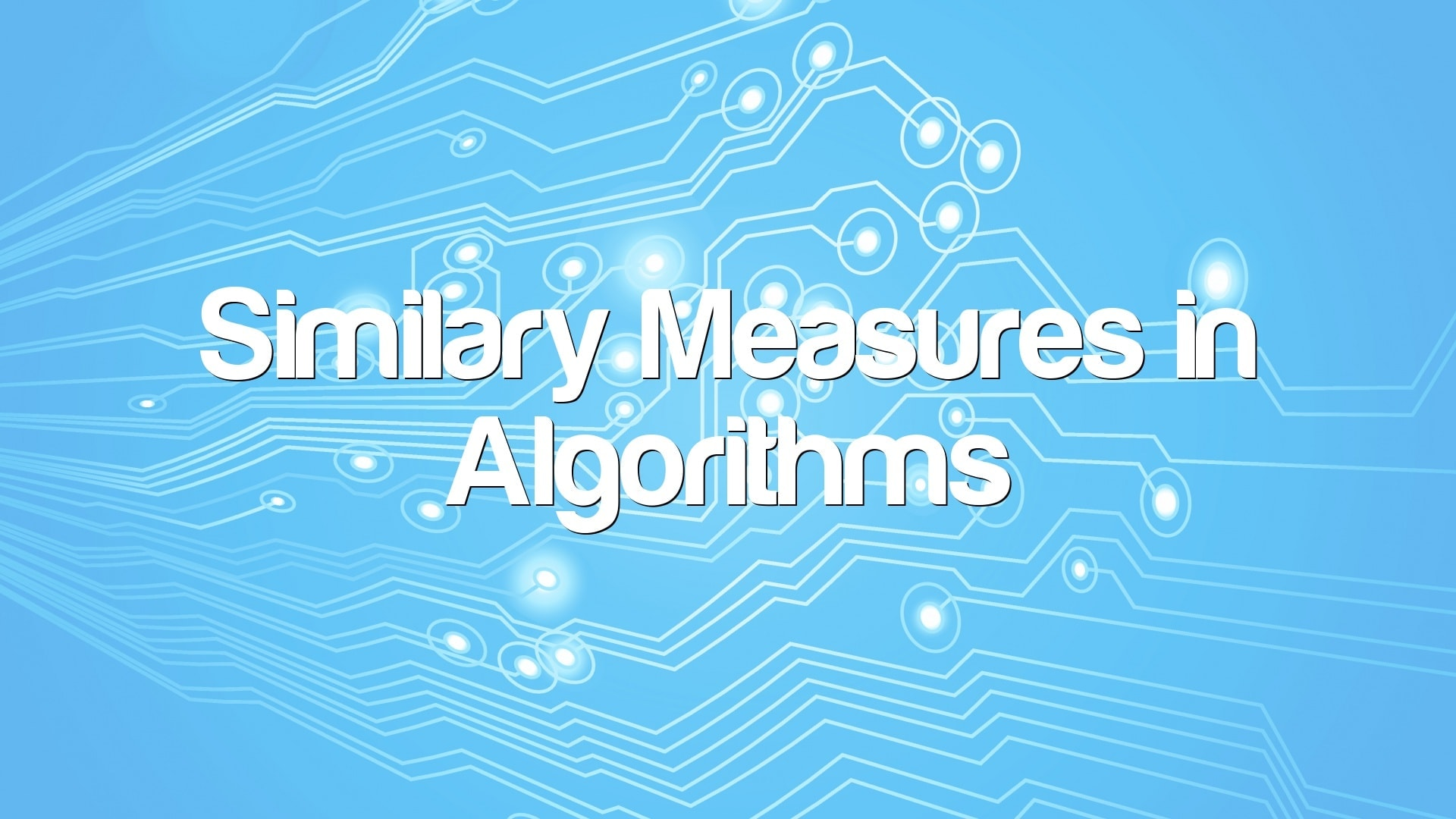 Similary Measures in Algorithms